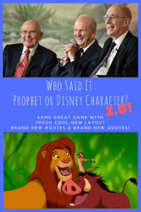 Who Said It: Prophet or Disney Character? 2.0! Game