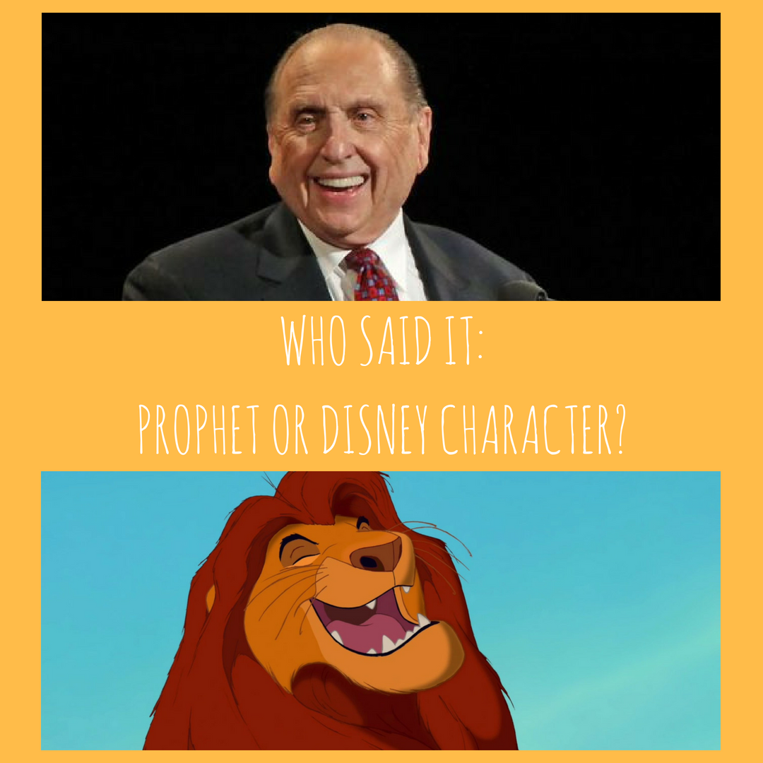 Who Said It: Prophet or Disney Character?